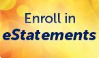Enroll in eStatements